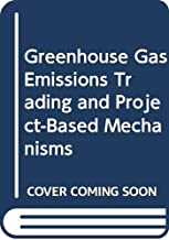 Greenhouse Gas Emissions Trading and Project-Based Mechanisms