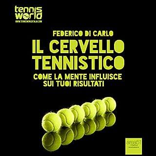 Il cervello tennistico     Come la mente influisce sui tuoi risultati              Di:                                                                                                                                 Federico Di Carlo                               Letto da:                                                                                                                                 Lorenzo Visi                      Durata:  58 min     5 recensioni     Totali 3,8