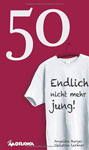 50 - Endlich nicht mehr jung!