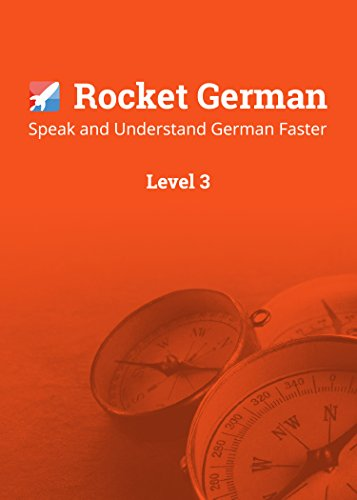Learn German with Rocket German Level 3: 120 Hours of Advanced Online Lessons to Speak and Understand German Language Fast. Learning Course App for Mac, PC, Android & iOS