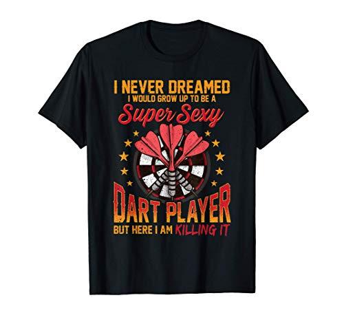 Super Sexy Dart Player Funny Darts T-Shirt