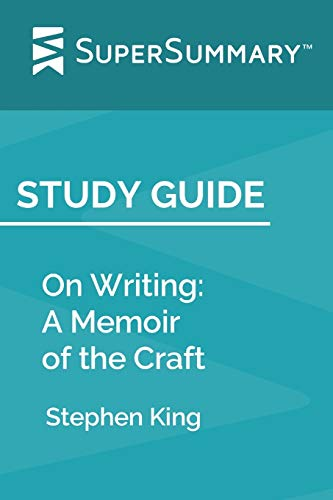 Study Guide: On Writing: A Memoir of the Craft by Stephen King (SuperSummary)