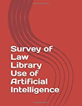 Survey of Law Library Use of Artificial Intelligence