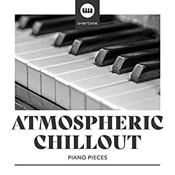 Atmospheric Chillout Piano Pieces