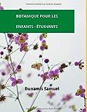 BOTANIQUE POUR LES ENFANTS - ÉTUDIANTS: plantes botaniques - Plantes dominantes et à fleurs