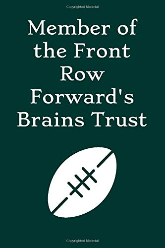 Member of the Front Row Forward's Brain Trust: Rugby Notebook