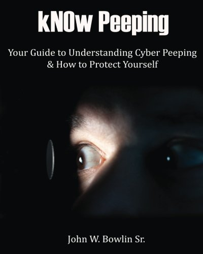 kNOw Peeping: Your Guide to Understanding Cyber Peeping and How to Protect Yourself