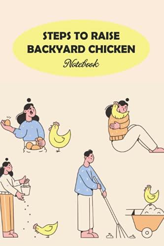 Steps to Raise Backyard Chicken - Cuaderno (15,2 x 22,8 cm, 100 páginas)