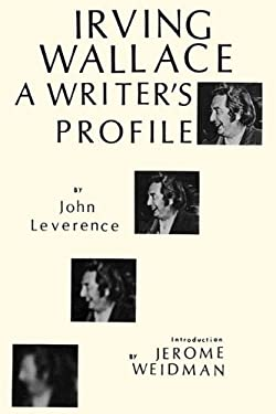 Irving Wallace: A Writer's Profile (Profiles in Popular Culture,)