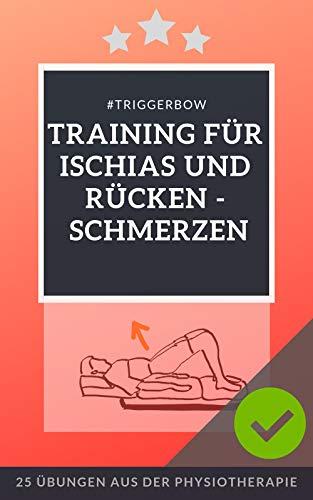 Training für Ischias und Rückenschmerzen: 25 Übungen aus der Physiotherapie