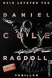 Ragdoll - Dein letzter Tag: Thriller (Ein New-Scotland-Yard-Thriller, Band 1) - Daniel Cole