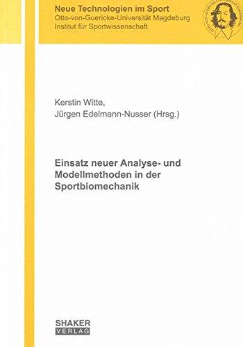 Einsatz neuer Analyse- und Modellmethoden in der Sportbiomechanik (Neue Technologien im Sport)