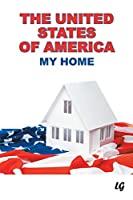 The United States of America: My Home