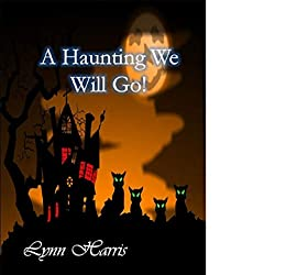 [Lynn Harris]のA Haunting We Will Go! (English Edition)