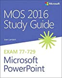 MOS 2016 Study Guide for Microsoft PowerPoint (MOS Study Guide)