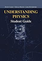 Understanding Physics: Student Guide (Undergraduate Texts in Contemporary Physics)