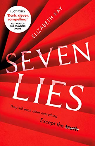 Seven Lies: The addictive debut thriller that is chilling readers to the core by [Elizabeth Kay]