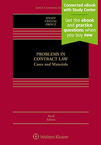 Compare Textbook Prices for Problems in Contract Law: Cases and Materials [Connected eBook with Study Center] Aspen Casebook 9 Edition ISBN 9781543801477 by Charles L. Knapp,Nathan M. Crystal,Harry G. Prince