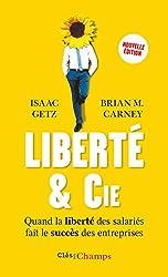 livre Liberté & cie : Quand la liberté des salariés fait le succès des entreprises