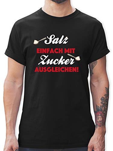 Küche - Salz einfach mit Zucker ausgleichen! - 3XL - Schwarz - Zucker - L190 - Tshirt Herren und Männer T-Shirts