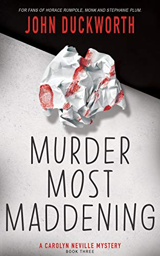 Murder Most Maddening (A Carolyn Neville Mystery Book 3) by [John Duckworth]