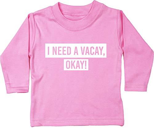 Hippowarehouse I Need a Vacay, Okay! Baby Unisex t-Shirt Long Sleeve Light Pink
