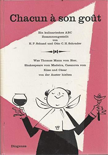 Chacun á son gout. Was Thomas Mann vom Bier, Shakespeare vom Madeira, Casanova vom Käse und Cäsar von der Auster hielten