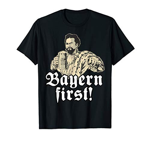 Bayern First - lustiges König Ludwig Bier T-Shirt Bayern