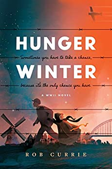 Hunger Winter: A World War II Novel by [Rob Currie]