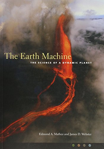 Compare Textbook Prices for The Earth Machine: The Science of a Dynamic Planet Edition Unstated Edition ISBN 9780231125796 by Mathez, Edmond,Webster, James