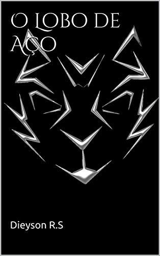 O Lobo de Aço: Parte ,1 (Guardiões Ignição Livro 4)
