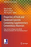 Properties of Fresh and Hardened Concrete Containing Supplementary Cementitious Materials: State-of-the-Art Report of the RILEM Technical Committee ... State-of-the-Art Reports (25), Band 25) - Nele De Belie