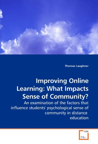 Improving Online Learning What Impacts Sense Of Community An Examination Of The Factors That Influence Students