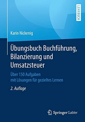 Übungsbuch Buchführung, Bilanzierung und Umsatzsteuer: Über 150 Aufgaben mit Lösungen für gezieltes Lernen