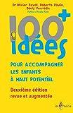 100 idées+ pour accompagner les enfants à haut potentiel