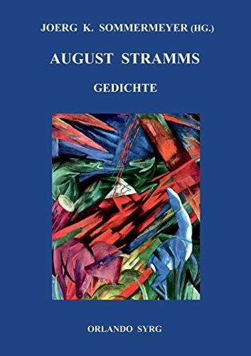August Stramms Gedichte: Du. Liebesgedichte; Die Menschheit; Weltwehe; Tropfblut. Gedichte aus dem Krieg (Orlando Syrg Taschenbuch: ORSYTA)