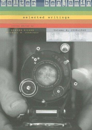 Walter Benjamin: Selected Writings, 4: 1938–1940