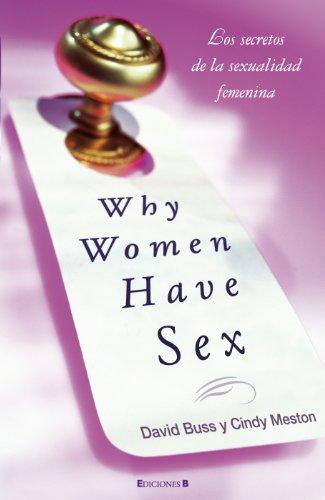 WHY WOMEN HAVE SEX: (EN MEXICO SALDRA CON EL TITULO POR QUE LAS MUJERES QUIEREN SEXO) (No ficción)