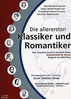DIE ALLERERSTEN KLASSIKER + ROMANTIKER CPLT - arrangiert für Klavier [Noten / Sheetmusic] Komponist: SCHOLZ ERWIN CHRISTIAN
