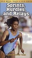 Sprints, Hurdles, And Relays