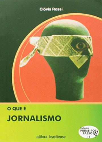 O que É Jornalismo - Volume 15. Coleção Primeiros Passos