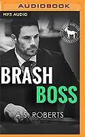 Brash Boss: A Hero Club Novel