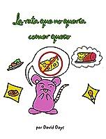 La rata que no quería comer queso