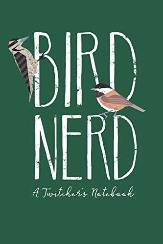 Bird Nerd, A Twitcher's Notebook: Field Notes for Birders