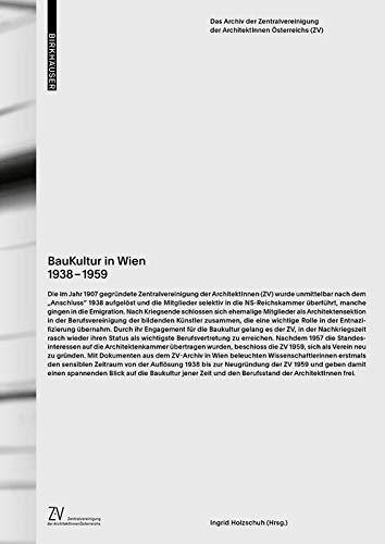 BauKultur in Wien 1938–1959: Das Archiv der Zentralvereinigung der ArchitektInnen Österreichs (ZV)