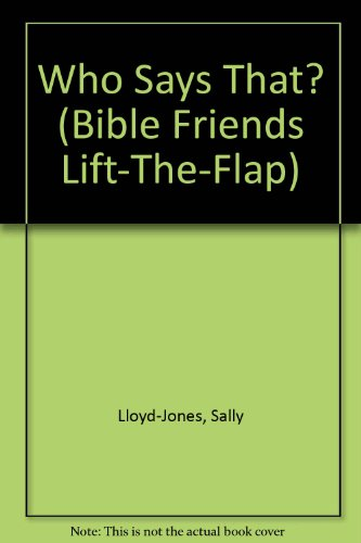 Who Says That (Bible Friends Lift the Flap)の詳細を見る