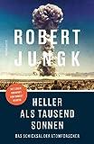 Heller als tausend Sonnen: Das Schicksal der Atomforscher - Robert Jungk