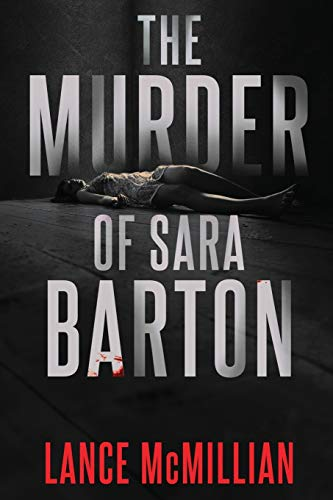 Compare Textbook Prices for The Murder of Sara Barton  ISBN 9781734887716 by McMillian, Lance