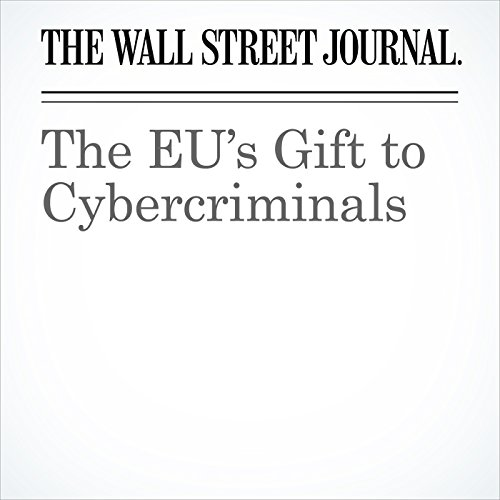 The EU's Gift to Cybercriminals audiobook cover art