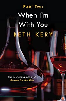 When You Defy Me (When I'm With You Part 2): Because You Are Mine Series #2 by [Beth Kery]